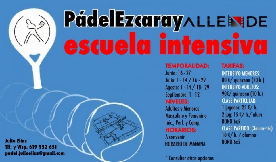 PádelEzcaray ALLENDE<br /><br />• escuela intensiva •<br /><br />Verano de impulso a tu Pádel!!