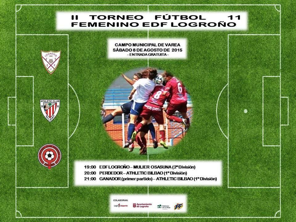 El próximo día 8 de agosto en el Campo Municipal de Varea. Se celebra el II TORNEO F11 EDF LOGROÑO FEMENINO, en la modalidad de triangular con la participación de los equipos de Athletic Club de Bilbao de 1ª División (Superliga Femenina) y Müller FCN  OSASUNA de 2ª División.<br /><br />Dará comienzo a las 19h con el primer partido entre EDF LOGROÑO Y MU